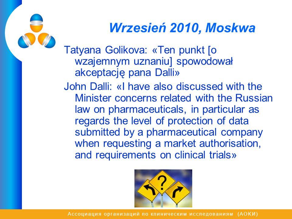 Wrzesień 2010, Moskwa Tatyana Golikova: «Ten punkt [o wzajemnym uznaniu] spowodował akceptację pana Dalli»